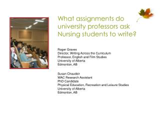 What assignments do university professors ask Nursing students to write?