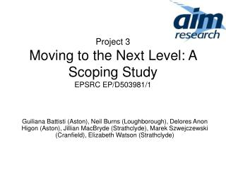 Project 3 Moving to the Next Level: A Scoping Study EPSRC EP/D503981/1