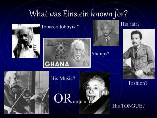 What was Einstein known for?