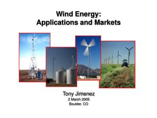 Wind Energy:  Applications and Markets