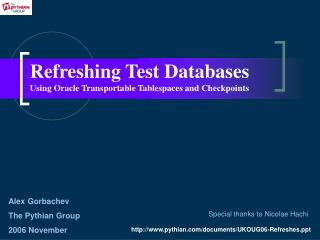Refreshing Test Databases Using O racle Transportable Tablespaces and Checkpoints