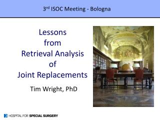 Lessons  from  Retrieval Analysis  of  Joint Replacements