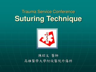 Trauma Service Conference Suturing Technique