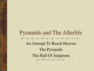 Pyramids and The Afterlife
