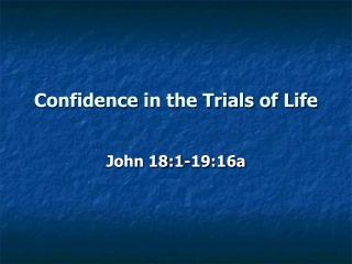 Confidence in the Trials of Life