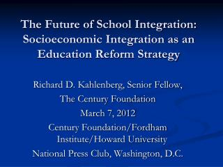 The Future of School Integration: Socioeconomic Integration as an Education Reform Strategy