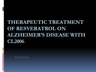Therapeutic Treatment of  Resveratrol  on Alzheimer's Disease with CL2006