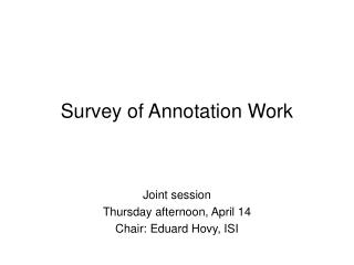Survey of Annotation Work