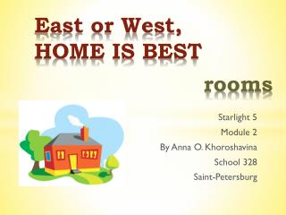 East or West, HOME IS BEST