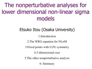 The nonperturbative analyses for lower dimensional non-linear sigma models