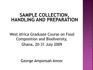 SAMPLE COLLECTION, HANDLING AND PREPARATION