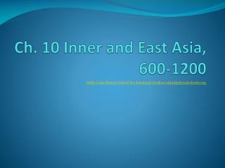 Ch. 10 Inner and East Asia, 600-1200