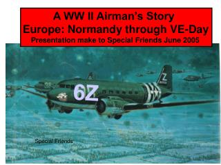 A WW II Airman's Story Europe: Normandy through VE-Day