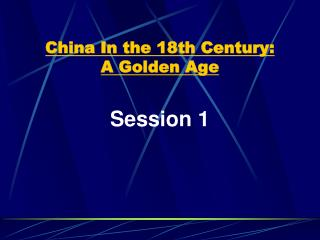 China In the 18th Century:  A Golden Age