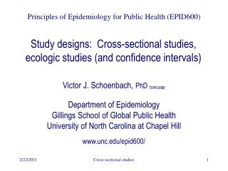 Study designs:  Cross-sectional studies, ecologic studies (and confidence intervals)