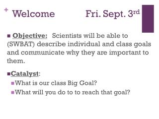 Welcome		    Fri. Sept. 3 rd