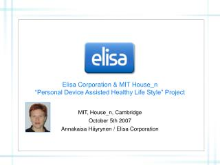 "Elisa Corporation & MIT House_n  ""Personal Device Assisted Healthy Life Style"" Project"