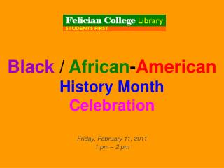 Black /  African - American History Month  Celebration