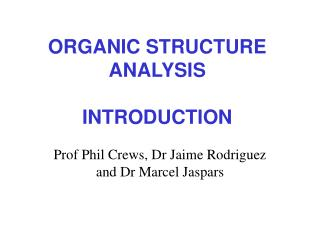 ORGANIC STRUCTURE ANALYSIS INTRODUCTION