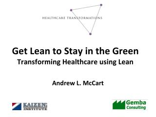Get Lean to Stay in the Green Transforming Healthcare using Lean