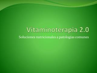 Vitaminoterapia 2.0