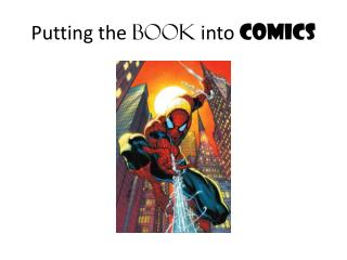 Putting the  BOOK  into  COMICS