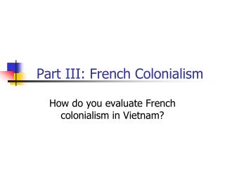 Part III: French Colonialism