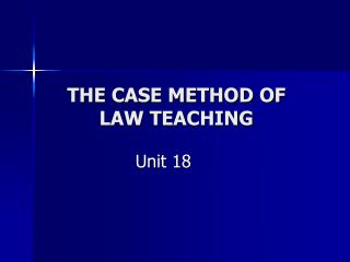 THE CASE METHOD OF LAW TEACHING