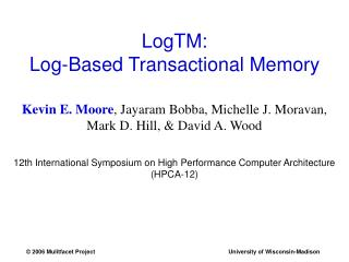 LogTM: Log-Based Transactional Memory