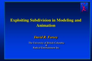 Exploiting Subdivision in Modeling and Animation