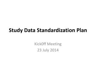 Study Data Standardization Plan