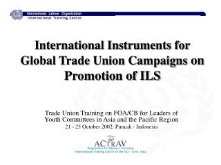 International Instruments for Global Trade Union Campaigns  on Promotion of ILS