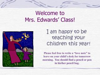 Welcome to  Mrs. Edwards' Class!