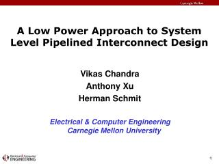 A Low Power Approach to System Level Pipelined Interconnect Design
