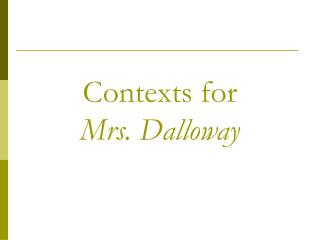 Contexts for  Mrs. Dalloway