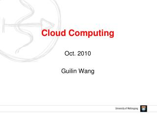Cloud Computing Oct. 2010 Guilin Wang