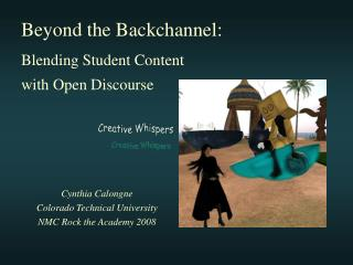 Beyond the Backchannel:  Blending Student Content  with Open Discourse