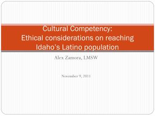 Cultural Competency:  Ethical considerations on reaching Idaho's Latino population