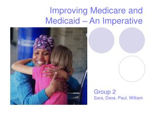 Improving Medicare and Medicaid – An Imperative