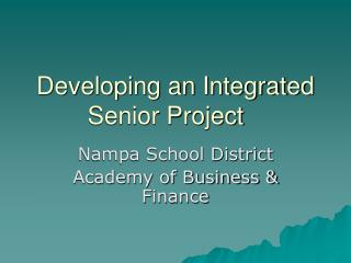 Developing an Integrated Senior Project