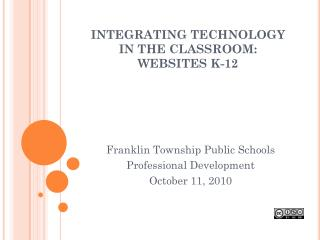 INTEGRATING TECHNOLOGY IN THE CLASSROOM: WEBSITES K-12