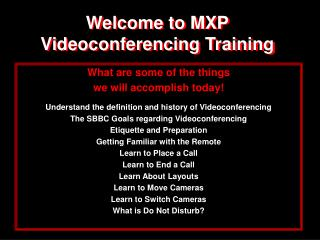 Welcome to MXP Videoconferencing Training