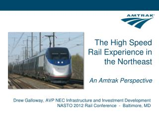 The High Speed Rail Experience in the Northeast  An Amtrak Perspective