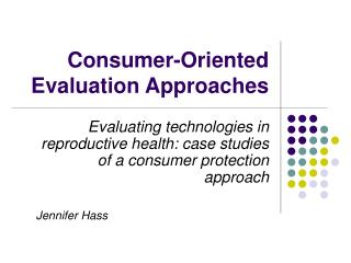Consumer-Oriented Evaluation Approaches