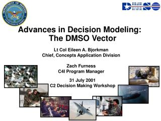 Advances in Decision Modeling: The DMSO Vector