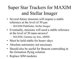 Super Star Trackers for MAXIM and Stellar Imager
