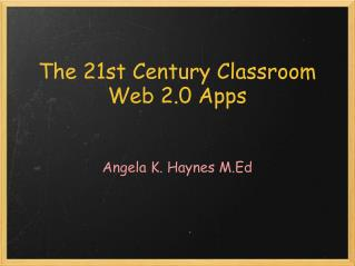 The 21st Century Classroom Web 2.0 Apps