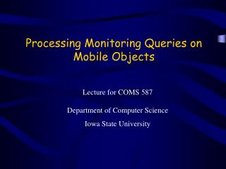 Processing Monitoring Queries on Mobile Objects