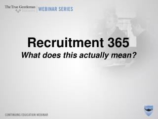 Recruitment 365 What does this actually mean?