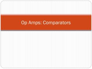 Op Amps: Comparators